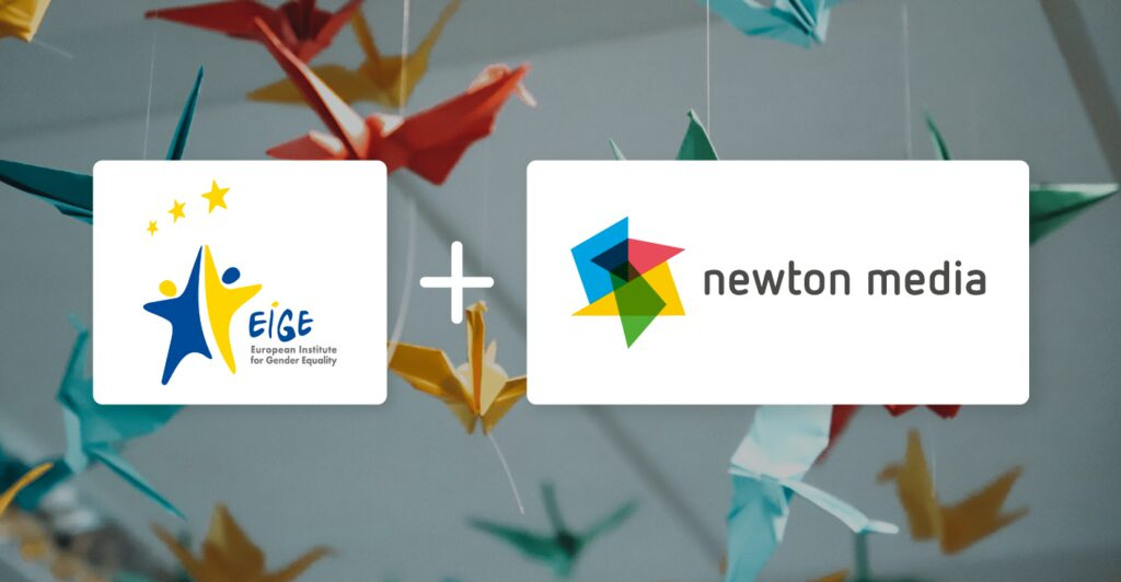 European Institute for Gender Equality (EIGE) and Newton media